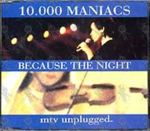 10--000 MANIACS - Because The Night (MTV Unplugged) - 1