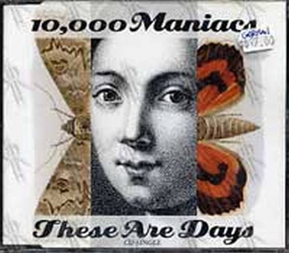 10--000 MANIACS - These Are Days - 1