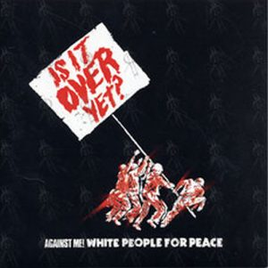 AGAINST ME! - White People For Peace - 1