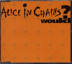 ALICE IN CHAINS - Would? - 1