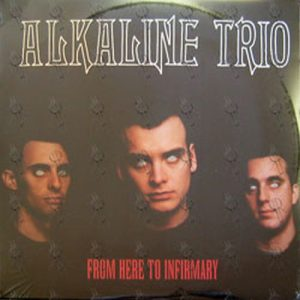 ALKALINE TRIO - From Here To Infirmary - 1