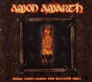 AMON AMARTH - Once Sent From The Golden Hall - 1