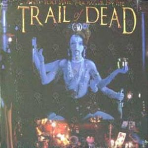 AND YOU WILL KNOW US BY THE TRAIL OF DEAD - ... And You Will Know Us By The Trail Of Dead - 1
