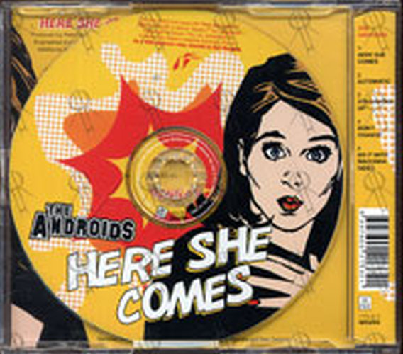 ANDROIDS-- THE - Here She Comes - 2