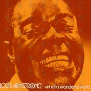 ARMSTRONG-- LOUIS - What A Wonderful World - 1