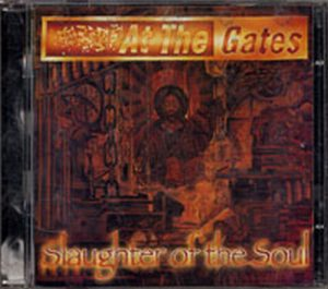AT THE GATES - Slaughter Of The Soul - 1