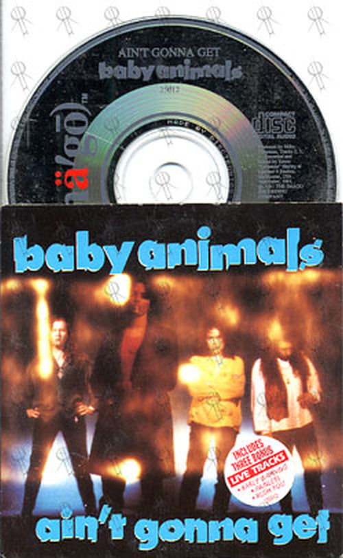 BABY ANIMALS - Ain't Gonna Get - 1