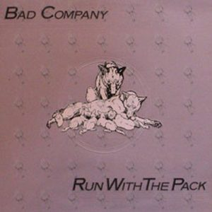 BAD COMPANY - Run With the Pack - 1