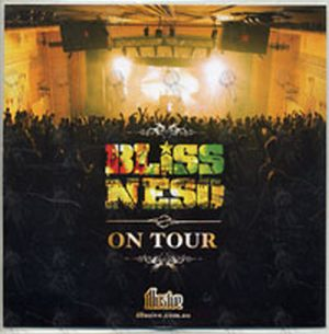 BLISS N ESO - On Tour - 1