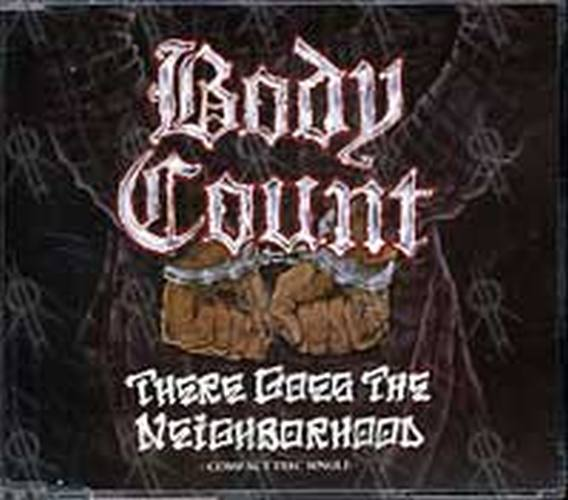 BODY COUNT - There Goes The Neighbourhood - 1