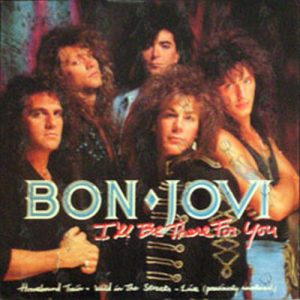 BON JOVI - I'll Be There For You - 1