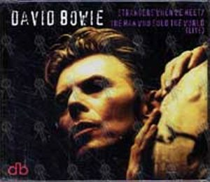 BOWIE-- DAVID - Stranger When We Meet / The Man Who Sold The World (Live) - 1