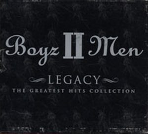 BOYZ II MEN - Legacy The Greatest Hits Collection - 1
