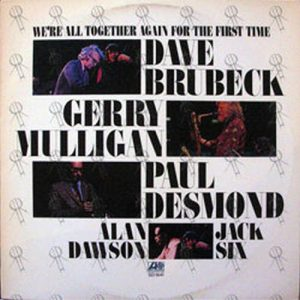 BRUBECK-- DAVE - We're All Together Again For The First Time - 1