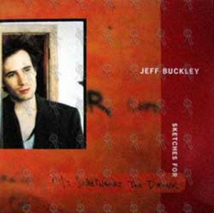 BUCKLEY-- JEFF - Sketches For My Sweetheart The Drunk - 1