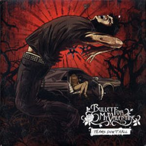 BULLET FOR MY VALENTINE - Tears Don't Fall - 1