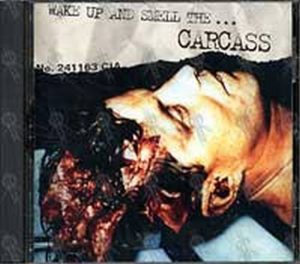 CARCASS - Wake Up And Smell The Carcass - 1