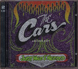 CARS-- THE - Anthology: Just What I Needed - 1