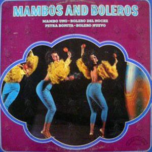 CHICO AND HIS ORCHESTRA - Mambos And Boleros - 1