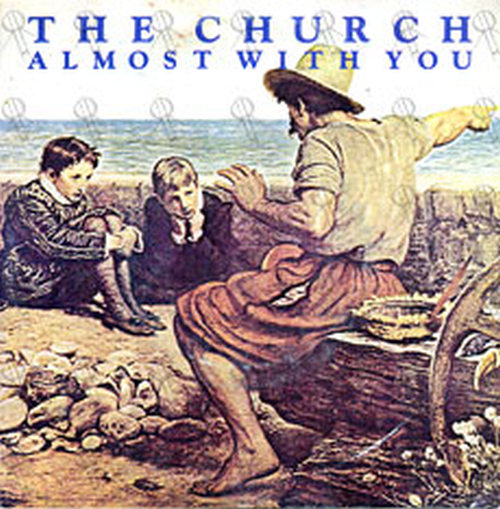 CHURCH-- THE - Almost With You - 1