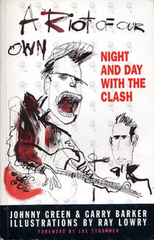 CLASH-- THE - A Riot Of Our Own: Night And Day With The Clash - 1