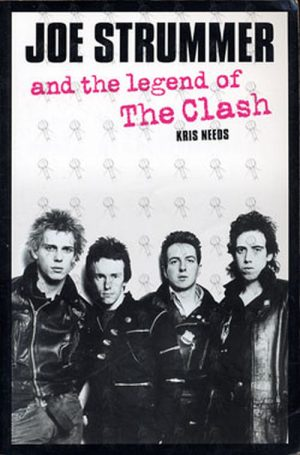 CLASH-- THE - Joe Strummer And The Legend Of The Clash - 1