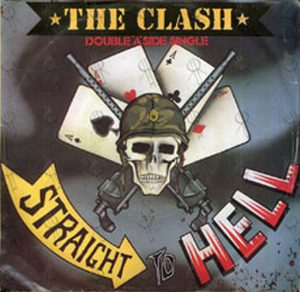 CLASH-- THE - Straight To Hell / Should I Stay Or Should I Go - 1