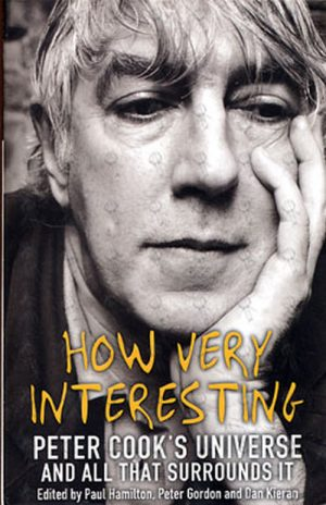 COOK-- PETER - How Very interesting - Peter Cook's Universe And All That Surround's It - 1