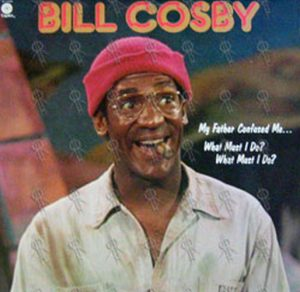 COSBY-- BILL - My Father Confused Me... What Must I Do? What Must I Do? - 1
