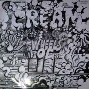 CREAM - Wheels Of Fire (Live At The Fillmore) - 1