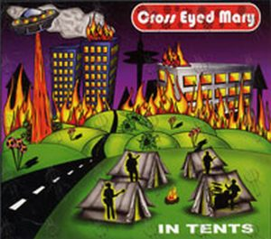CROSS EYED MARY - In Tents - 1