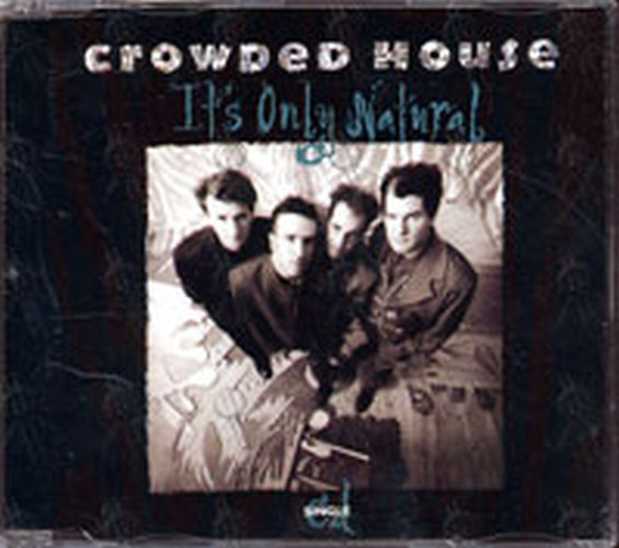 CROWDED HOUSE - It's Only Natural - 1