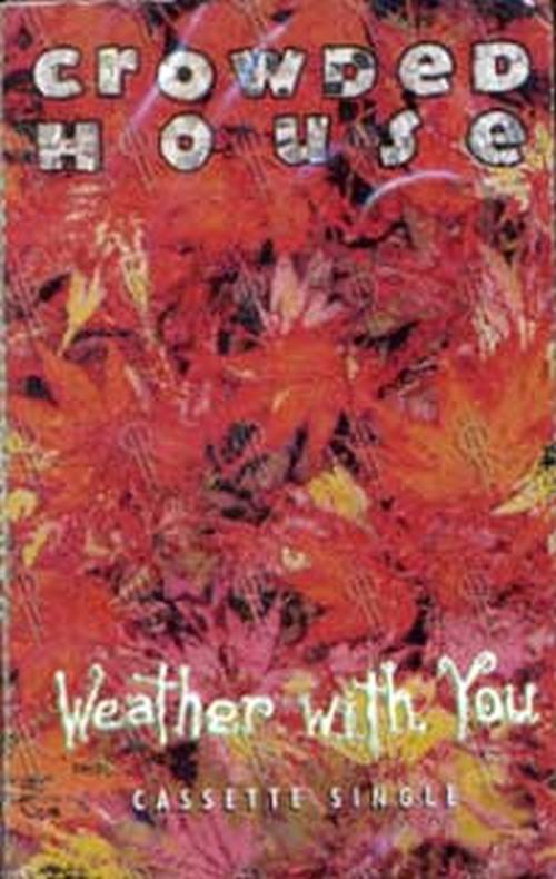 CROWDED HOUSE - Weather With You - 1