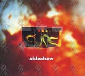 CURE-- THE - Sideshow - 1