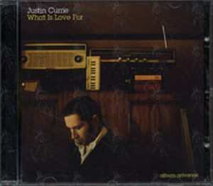 CURRIE-- JUSTIN - What Is Love For - 1
