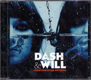 DASH & WILL - Fighting Over Nothing - 1