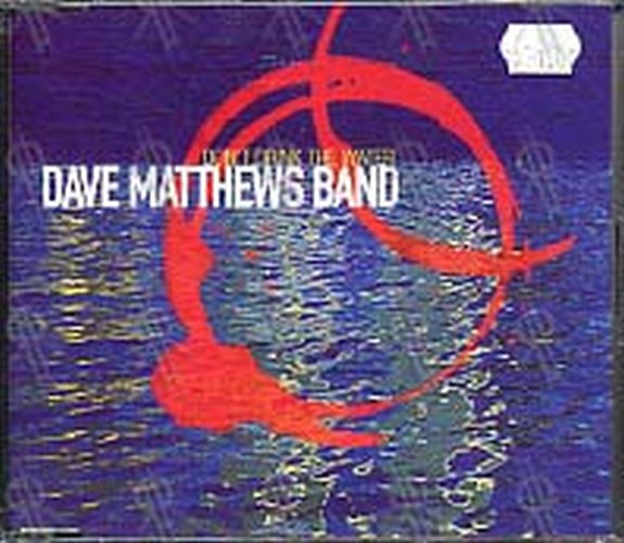 DAVE MATTHEWS BAND-- THE - Don't Drink The Water - 1