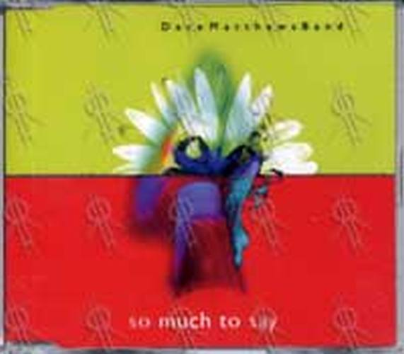 DAVE MATTHEWS BAND-- THE - So Much To Say - 1