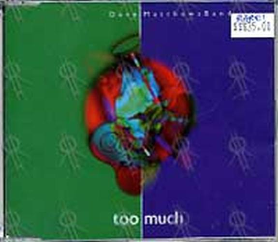 DAVE MATTHEWS BAND-- THE - Too Much - 1