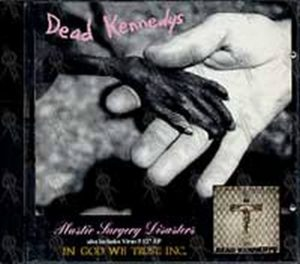 DEAD KENNEDYS - Plastic Surgery Disasters/In God We Trust