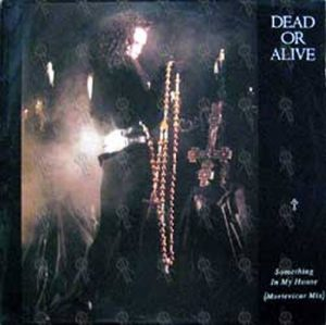DEAD OR ALIVE - Something In My House (Mortevicar Mix) - 1