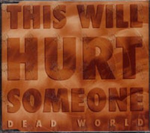 DEAD WORLD - This Will Hurt Someone - 1