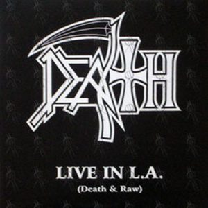 DEATH - Live In L.A. (Death & Raw) - 1