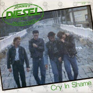 DIESEL-- JOHNNY & THE INJECTORS - Cry In Shame - 1