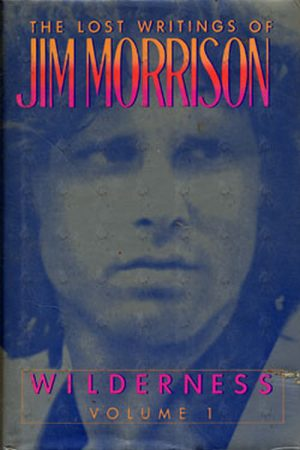 DOORS-- THE - The Lost Writings Of Jim Morrison: Wilderness Volume 1 - 1
