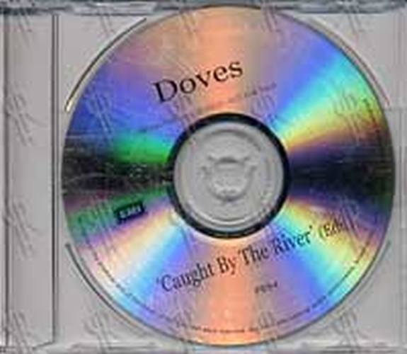 DOVES - Caught By The River - 1