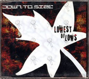 DOWN TO SIZE - Lowest Of Lows - 1