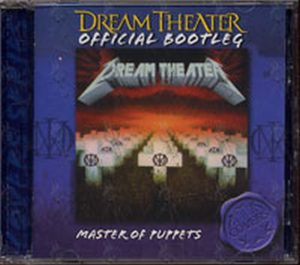 DREAM THEATER - Official Bootleg: Master Of Puppets - 1