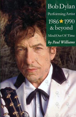 DYLAN-- BOB - Performing Artist 1986 - 1990 & Beyond - Mind Out Of Time - 1