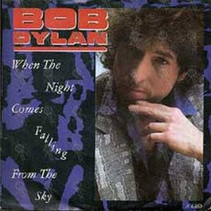 DYLAN-- BOB - When The Night Comes Falling From The Sky - 1
